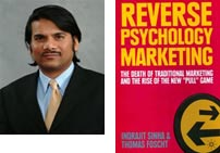 "Jay Sinha | Reverse Psychology Marketing: The Death of Traditional Marketing and the Rise of the New ""Pull"" Game"