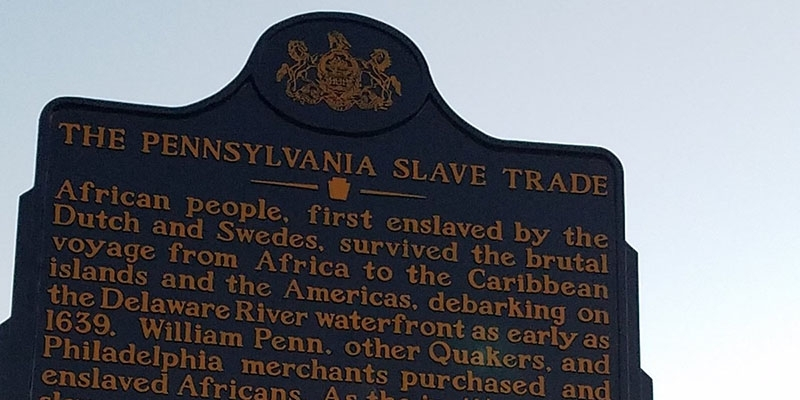 The Pennsylvania Slave Trade historical marker at Penn's Landing.