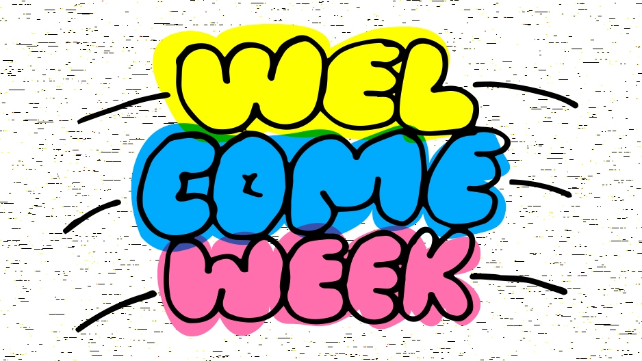 """The words """"welcome week"""" in bubble letters in shades of yellow, blue and pink that mimic highlighters."""