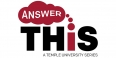 "A graphic with text that reads ""Answer This a Temple University Series."""